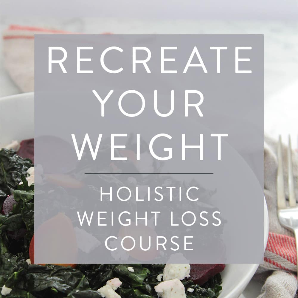 Recreate Your Weight - Holistic Weight Loss Course